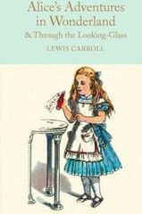 Lewis Carroll: Alice´s Adventures in Wonderland & Through the Looking-Glass