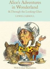 Lewis Carroll: Alice´s Adventures in Wonderland and Through the Looking-Glass : Colour Illustrations