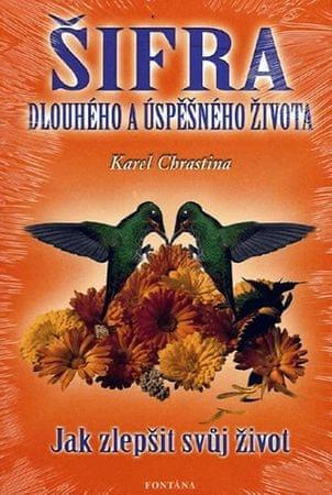 Chrastina Karel: Šifra dlouhého a úspěšného života