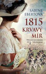 Ebertová Sabine: 1815 - Krvavý mír