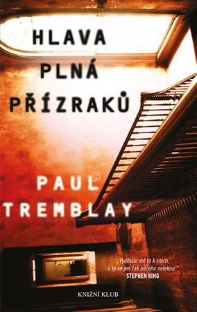 Tremblay Paul G.: Hlava plná přízraků