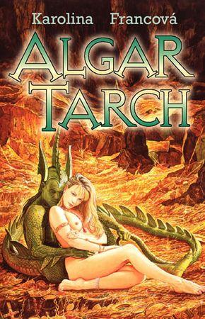 Francová Karolina: Algar Tarch