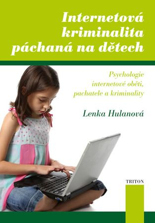 Hulanová Lenka: Internetová kriminalita páchaná na dětech