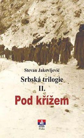 Jakovljević Stevan: Srbská trilogie II. Pod křížem