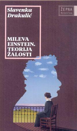 Slavenka Drakulić: Mileva Einstein. Teorija žalosti