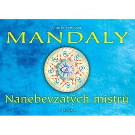 Švecová Libuše: Mandaly - Nanebevzatých mistrů