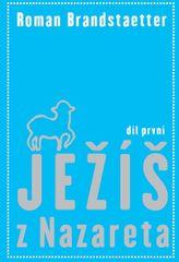 Brandstaetter Roman: Ježíš z Nazareta