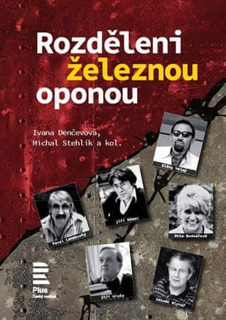 Denčevová Ivana, Stehlík Michal: Rozděleni železnou oponou