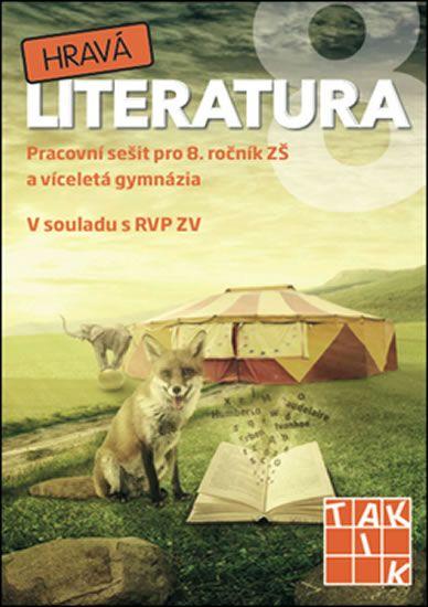 Hravá literatura 8 - Pracovní sešit pro 8. ročník ZŠ a víceletá gymnázia