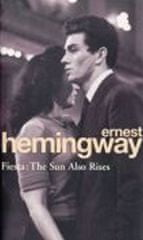 Hemingway Ernest: Fiesta : The Sun Also Rises