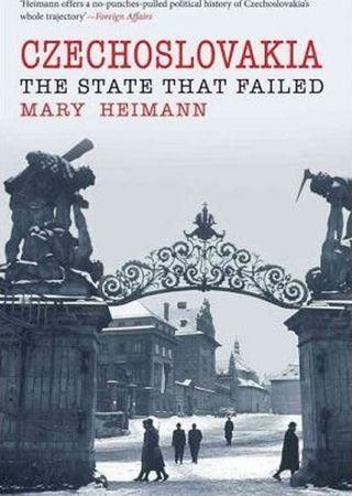 Heimann Mary: Czechoslovakia : State That Failed