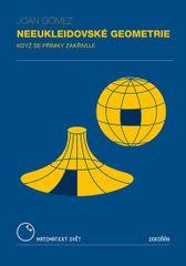 Gómez Joan: Neeukleidovské geometrie - Když se přímky zakřivují