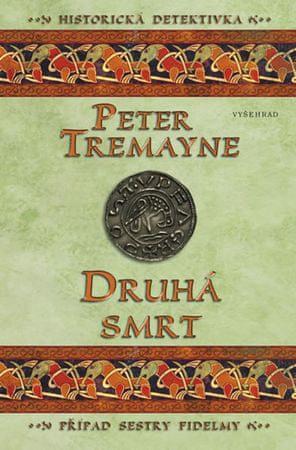 Tremayne Peter: Druhá smrt - Případ sestry Fidelmy