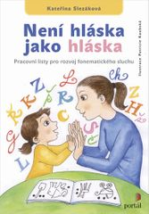 Slezáková Kateřina: Není hláska jako hláska - Pracovní listy pro rozvoj fonematického sluchu