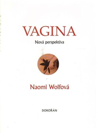 Wolfová Naomi: Vagina - Nová perspektiva