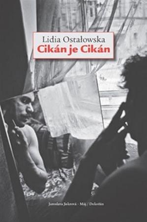 Ostalowská Lidia: Cikán je Cikán