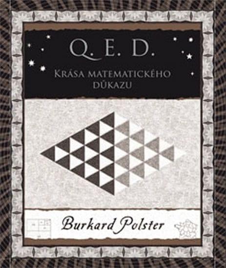 Polster Burkard: Q. E. D. - Krása matematického důkazu