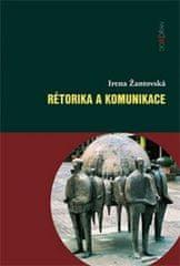 Žantovská Irena: Rétorika a komunikace