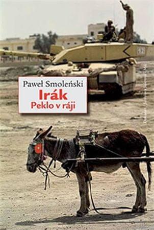 Smoleński Paweł: Irák - Peklo v ráji