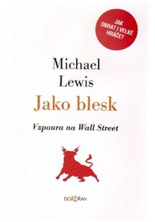 Lewis Michael: Jako blesk - Vzpoura na Wall Street