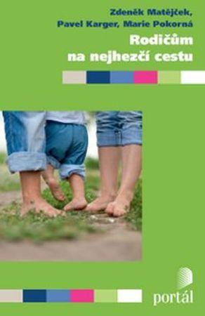 Matějček Zdeněk: Rodičům na nejhezčí cestu