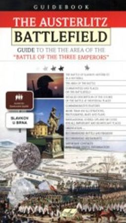 Hanák Jaromír: The Austerlitz Battlefield – Guide to the the Area of the Battle of the Three Emperor