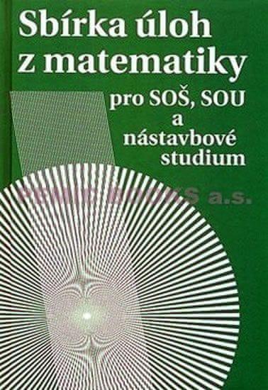 Hudcová Milada, Kubičíková L.,: Sbírka úloh z matematiky pro SOŠ a SO SOU a nástavbové studium