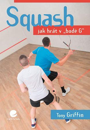 """Griffin Tony: Squash - Jak hrát v """"bodě G"""""""