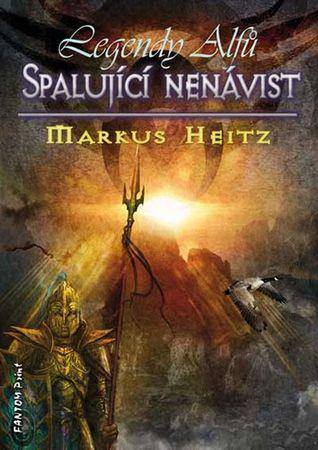 Heitz Markus: Legendy alfů 2 - Spalující nenávist