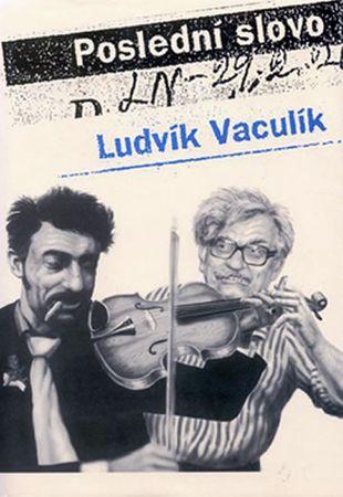 Vaculík Ludvík: Poslední slovo