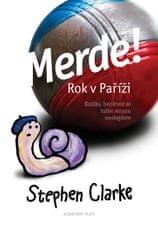Clarke Stephen: Merde! Rok v Paříži