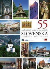 Leikert, Alexander Vojček Jozef: 55 najkrajších miest a mestečiek Slovenska, 2. vydanie