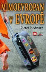 Bednarz Dieter: Mimoevropan v Evropě