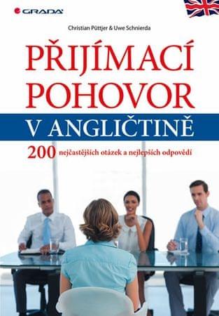 Püttjer Christian, Schnierda Uwe: Přijímací pohovor v angličtině - 200 nejčastějších otázek a nejlep