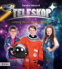 Vebrová Sandra: Teleskop aneb Letový deník vesmírné mise
