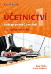 Hinke Jana, Bárková Dana,: Účetnictví 1 - Aplikace principů a technik