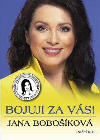 Bobošíková Jana: Bojuji za vás!