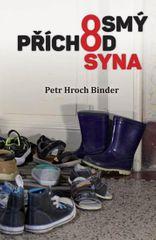 Binder Petr Hroch: Osmý příchod syna