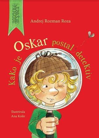 Andrej Rozman Roza: Kako je Oskar postal detektiv