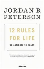 Peterson Jordan B.: 12 Rules for Life : An Antidote to Chaos