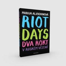 Aljochinová Marija: Riot Days - Dva roky v ruském vězení