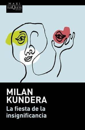 Kundera Milan: La fiesta de la insignificancia