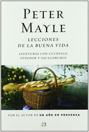 Mayle Peter: Lecciones de la buena vida
