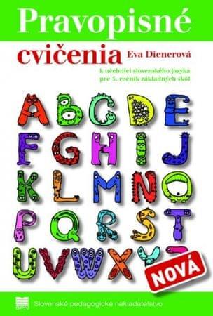 Dienerová Eva: Pravopisné cvičenia k učebnici zo slovenského jazyka pre 3. ročník základných škôl