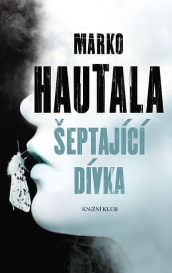 Hautala Marko: Šeptající dívka