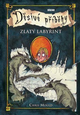 Mould Chris: Zlatý labyrint - Děsivé příběhy 6
