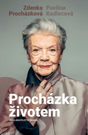 Procházková Zdenka, Kadlecová Pavlína,: Procházka životem