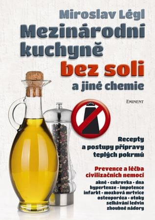 Légl Miroslav: Mezinárodní kuchyně bez soli a jiné chemie