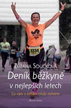 Součková Zuzana: Deník běžkyně v nejlepších letech - Co vám o běhání nikdo neřekne