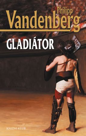 Vandenberg Philipp: Gladiátor